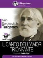 Il canto dell'amor trionfante (Audio-eBook) by Ivan Sergeevitch Turgenev