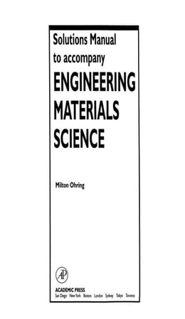 Book Solutions Manual to accompany Engineering Materials Science by Ohring, Milton