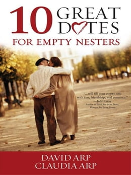 Book 10 Great Dates for Empty Nesters by David and Claudia Arp