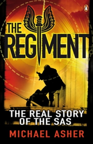 The Regiment The Real Story of the SAS
