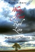 White Hart Red Lion: The England of Shakespeare's Histories 3035776a-f85d-420b-8d74-9c46b9d72e13