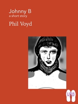 Book Johnny B: a short story by Phil Voyd