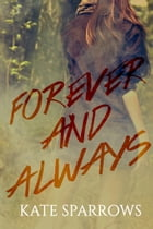 Forever And Always by Kate Sparrows