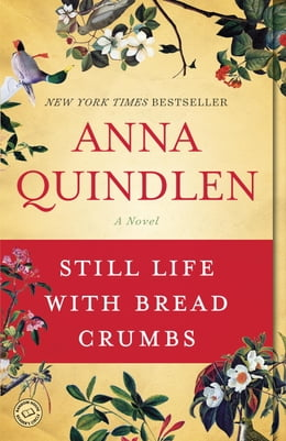 Book Still Life with Bread Crumbs: A Novel by Anna Quindlen