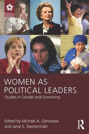 Women as Political Leaders Studies in Gender and Governing