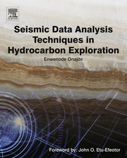 Book Seismic Data Analysis Techniques in Hydrocarbon Exploration by Enwenode Onajite