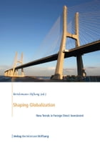 Shaping Globalization: New Trends in Foreign Direct Investment by Bertelsmann Stiftung