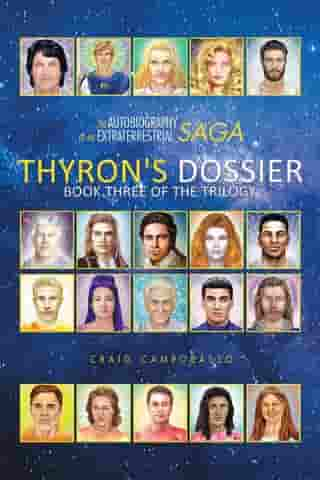 The Autobiography of an Extraterrestrial Saga: Thyron'S Dossier