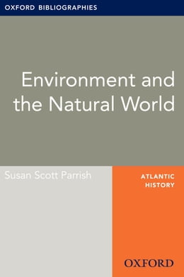 Book Environment and the Natural World: Oxford Bibliographies Online Research Guide by Susan Scott Parrish