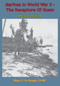 Marines In World War II - The Recapture Of Guam [Illustrated Edition] fa7f7b68-0b39-47f4-985a-39d3590c3452