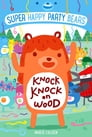 Super Happy Party Bears: Knock Knock on Wood Cover Image