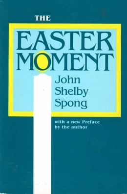 Book The Easter Moment by John Shelby Spong