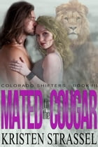 Mated to the Cougar by Kristen Strassel