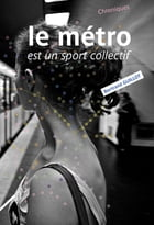 Le métro est un sport collectif by Bertrand Guillot