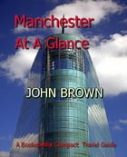 Manchester At A Glance by John Brown
