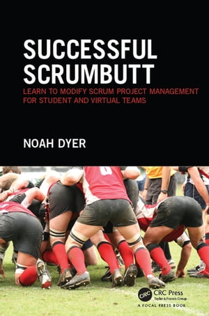 Successful ScrumButt Learn to Modify Scrum Project Management for Student and Virtual Teams