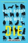 Your Robot Dog Will Die Cover Image