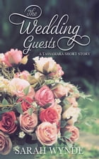 The Wedding Guests by Sarah Wynde