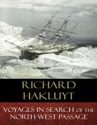Voyages In Search of the North-West Passage by Richard Hakluyt