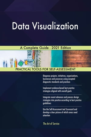 Data Visualization A Complete Guide - 2021 Edition by Gerardus Blokdyk