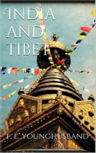 India and Tibet by Sir Francis Edward Younghusband