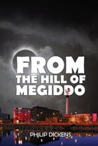 From the Hill of Megiddo by Philip Dickens