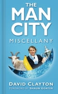 The Man City Miscellany eb0a23ce-217b-4493-9359-549d73d37fd3