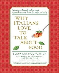 Why Italians Love to Talk About Food: A Journey Through Italy's Great Regional Cuisines, From the…