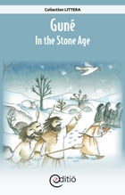 Guné – In the Stone Age: On the timeline by François Thisdale