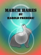 March Hares by Harold Frederic