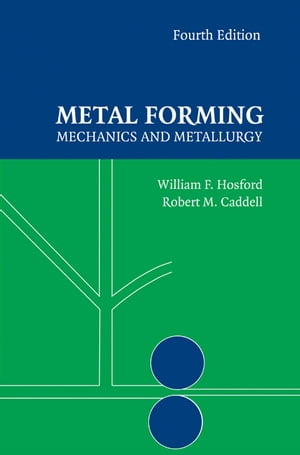 Metal Forming Mechanics and Metallurgy