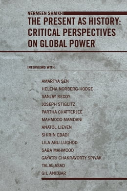 Book The Present as History: Critical Perspectives on Global Power by Nermeen Shaikh