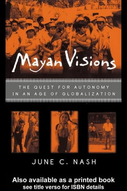 Book Mayan Visions by Nash, June C.