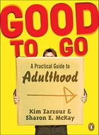 Good To Go: A Practical Guide To Adulthood