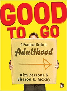 Book Good To Go: A Practical Guide To Adulthood by Sharon E Mckay
