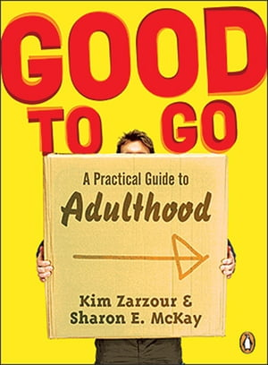 Good To Go: A Practical Guide To Adulthood by Sharon E Mckay