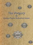 The Forgery by George Payne Rainsford James