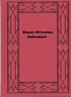 Eneas Africanus Defendant by Harry Stillwell Edwards