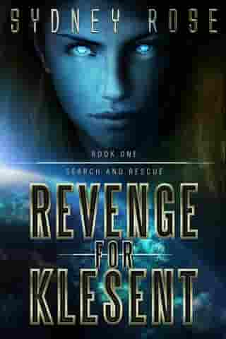 Search and Rescue: Revenge for Klesent by Sydney Rose