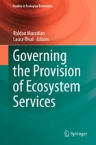 Governing the Provision of Ecosystem Services