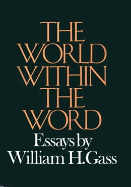 Book World Within The Word by William H. Gass