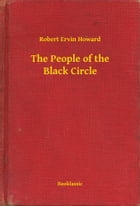The People of the Black Circle by Robert Ervin Howard