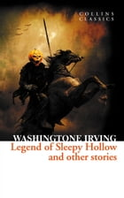 The Legend of Sleepy Hollow and Other Stories (Collins Classics) by Washington Irving