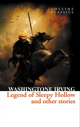 Book The Legend of Sleepy Hollow and Other Stories (Collins Classics) by Washington Irving