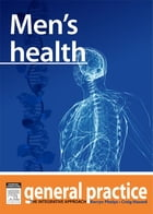 Men's Health: General Practice: The Integrative Approach Series by Craig Hassed
