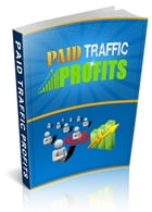 Paid Traffic Profits by Anonymous