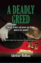 A DEADLY GREED by Adeline Bolton