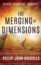 The Merging of Dimensions by Philip John Nicholls