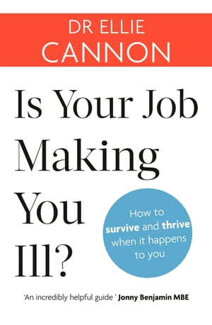 Is Your Job Making You Ill? How to survive and thrive when it happens to you