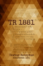 Scrivener's Textus Receptus: TR 1881 by Two Sparrows Bibles
